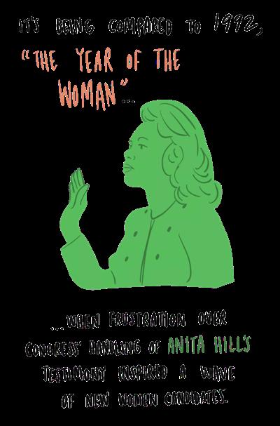 """Verglichen wird das mit 1992, dem """"Jahr der Frau""""… ……als die Frustration über die Handhabung des U.S. Kongresses von Anita Hills Zeugnis eine Welle an neuen Kandidatinnen losbrach."""